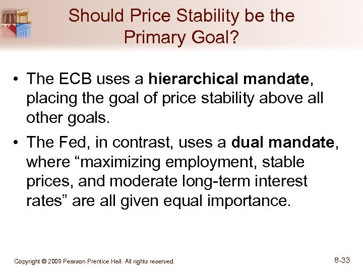 Should Price Stability be the Primary Goal? • The ECB uses a hierarchical mandate,