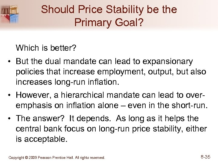 Should Price Stability be the Primary Goal? Which is better? • But the dual