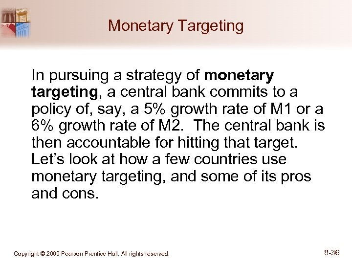 Monetary Targeting In pursuing a strategy of monetary targeting, a central bank commits to