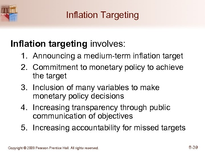 Inflation Targeting Inflation targeting involves: 1. Announcing a medium-term inflation target 2. Commitment to