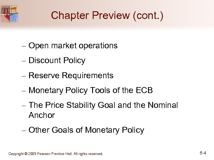 Chapter Preview (cont. ) – Open market operations – Discount Policy – Reserve Requirements
