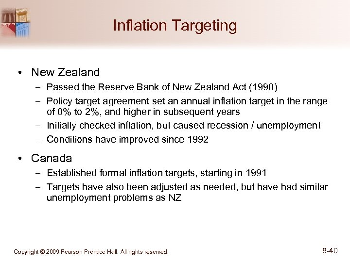 Inflation Targeting • New Zealand – Passed the Reserve Bank of New Zealand Act