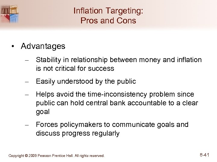 Inflation Targeting: Pros and Cons • Advantages – Stability in relationship between money and