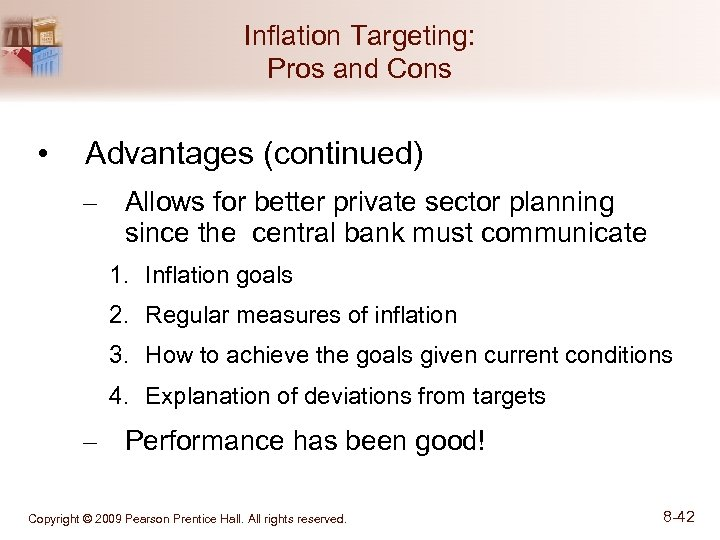 Inflation Targeting: Pros and Cons • Advantages (continued) – Allows for better private sector