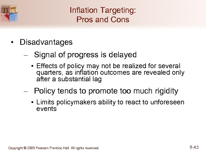 Inflation Targeting: Pros and Cons • Disadvantages – Signal of progress is delayed •