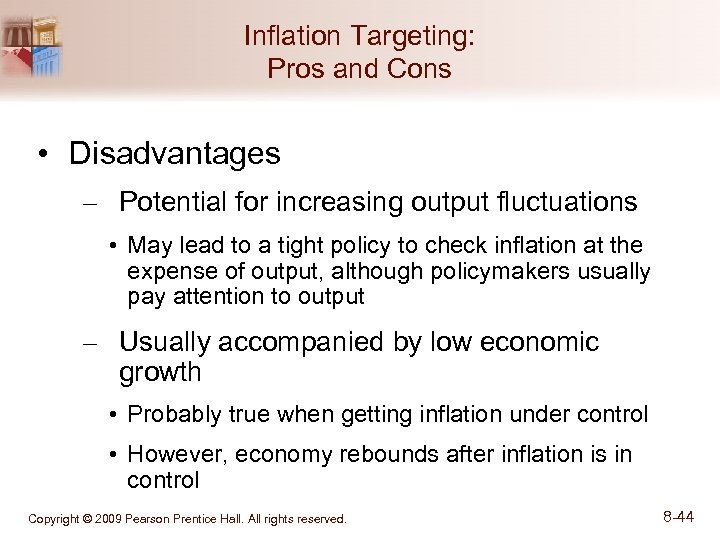 Inflation Targeting: Pros and Cons • Disadvantages – Potential for increasing output fluctuations •