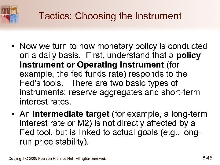 Tactics: Choosing the Instrument • Now we turn to how monetary policy is conducted