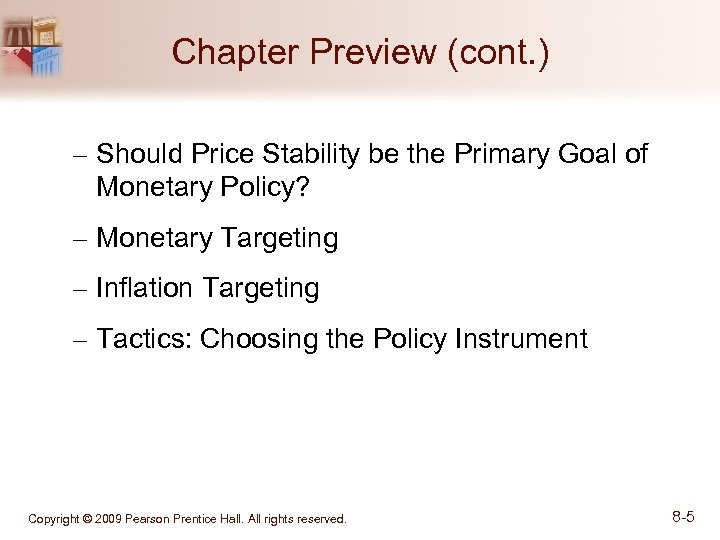 Chapter Preview (cont. ) – Should Price Stability be the Primary Goal of Monetary