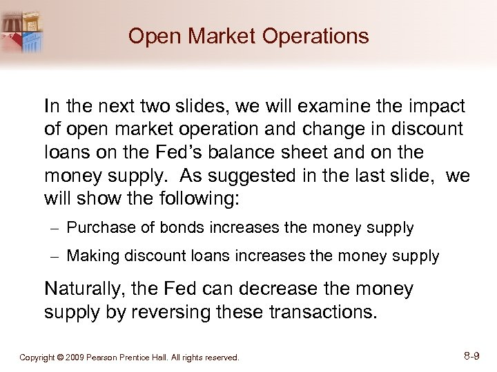 Open Market Operations In the next two slides, we will examine the impact of