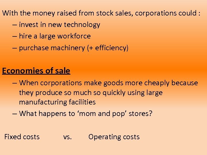 With the money raised from stock sales, corporations could : – invest in new