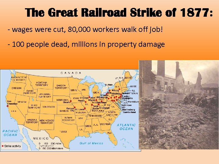 The Great Railroad Strike of 1877: - wages were cut, 80, 000 workers walk