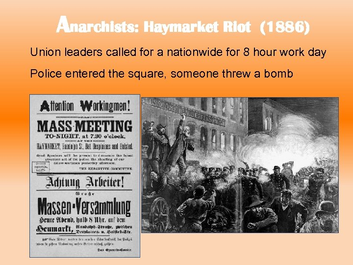 Anarchists: Haymarket Riot (1886) Union leaders called for a nationwide for 8 hour work