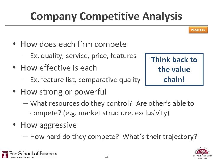 Company Competitive Analysis POSITION • How does each firm compete – Ex. quality, service,