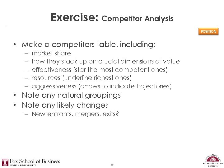 Exercise: Competitor Analysis POSITION • Make a competitors table, including: – – – market