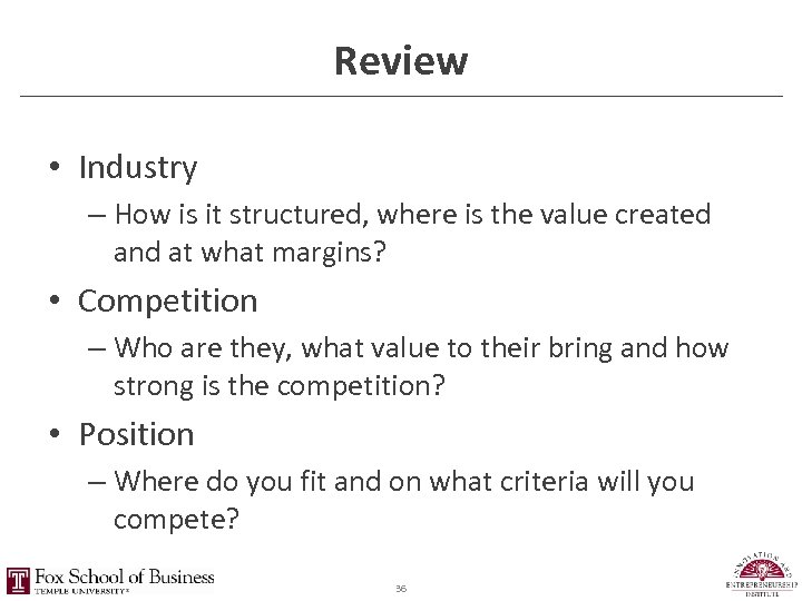 Review • Industry – How is it structured, where is the value created and