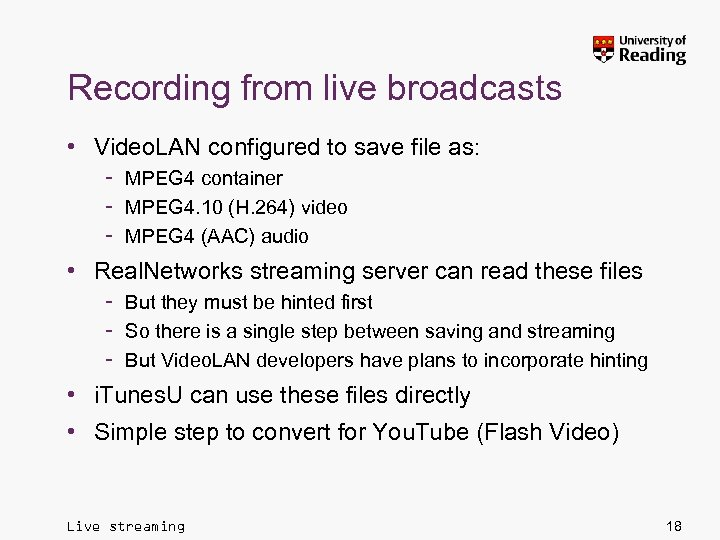 Recording from live broadcasts • Video. LAN configured to save file as: – MPEG