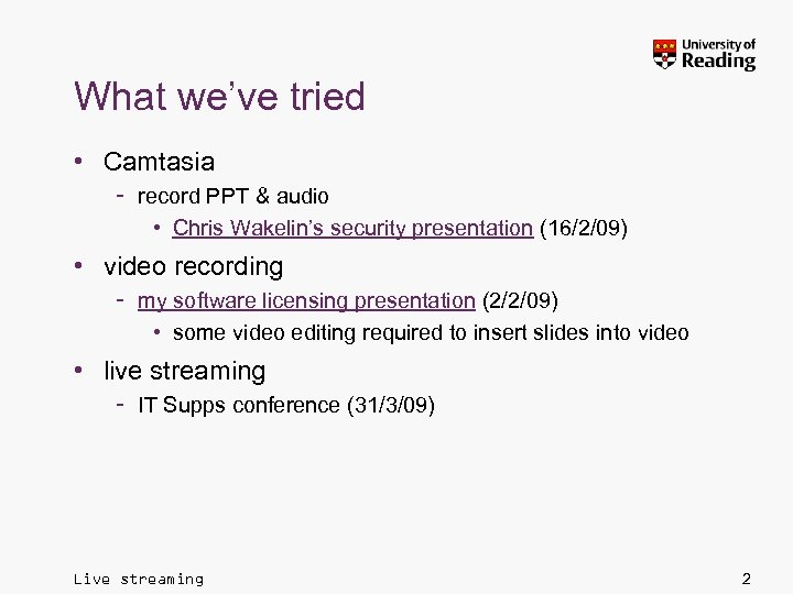 What we've tried • Camtasia – record PPT & audio • Chris Wakelin's security