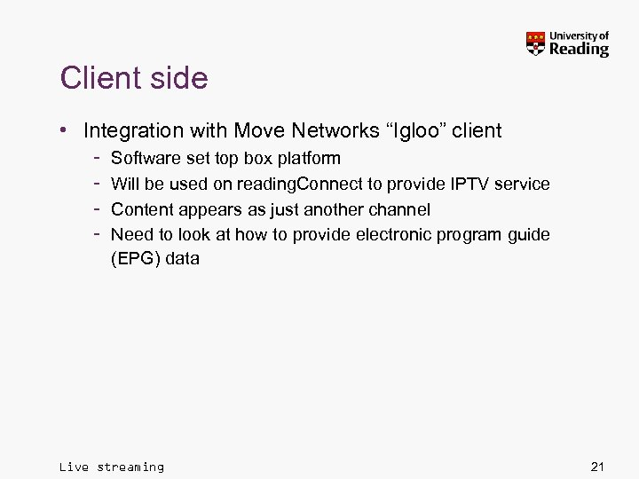"""Client side • Integration with Move Networks """"Igloo"""" client – – Software set top"""
