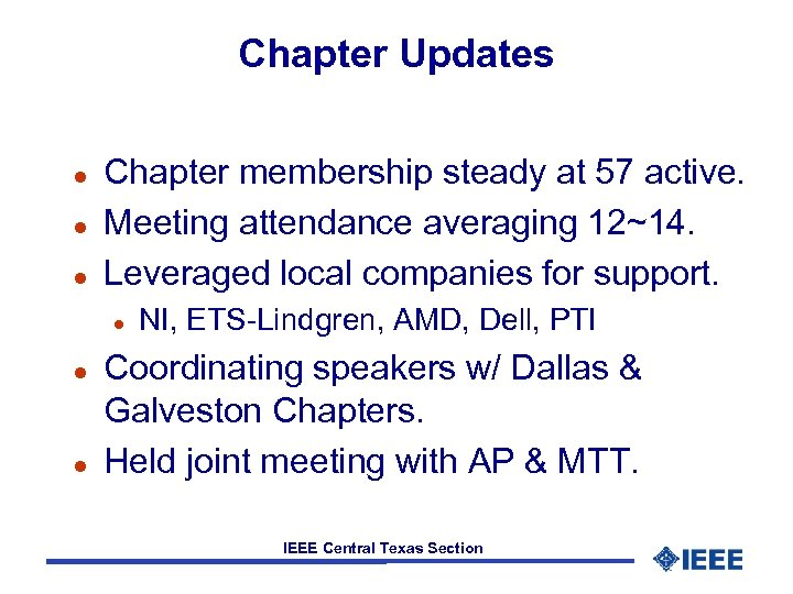 Chapter Updates l l l Chapter membership steady at 57 active. Meeting attendance averaging