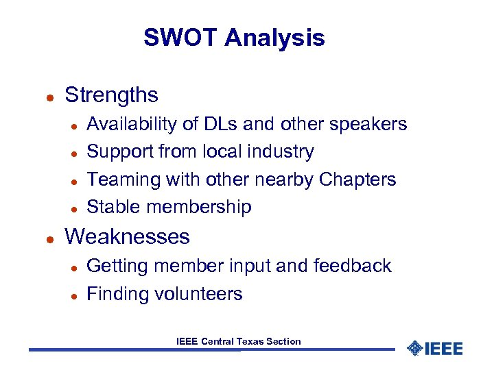 SWOT Analysis l Strengths l l l Availability of DLs and other speakers Support