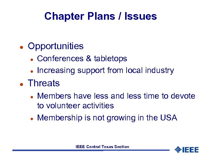 Chapter Plans / Issues l Opportunities l l l Conferences & tabletops Increasing support