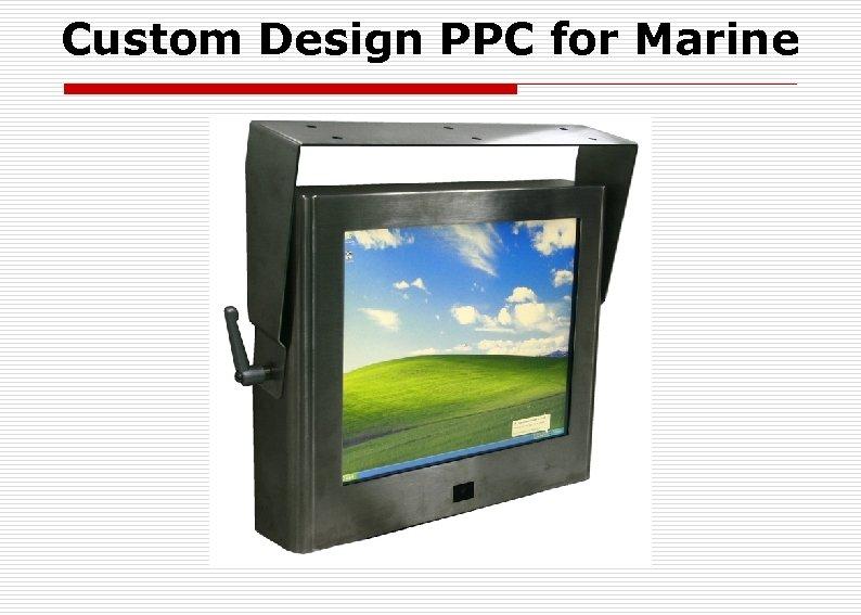 Custom Design PPC for Marine