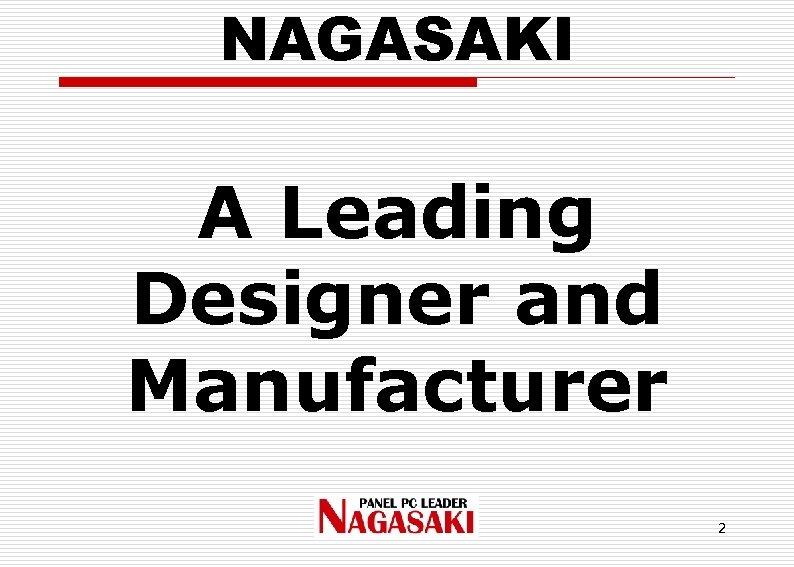 NAGASAKI A Leading Designer and Manufacturer 2