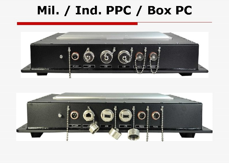 Mil. / Ind. PPC / Box PC