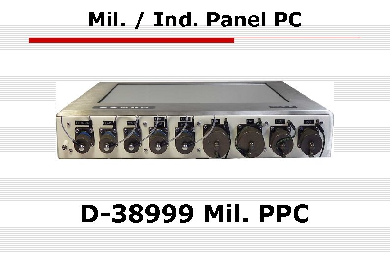 Mil. / Ind. Panel PC D-38999 Mil. PPC