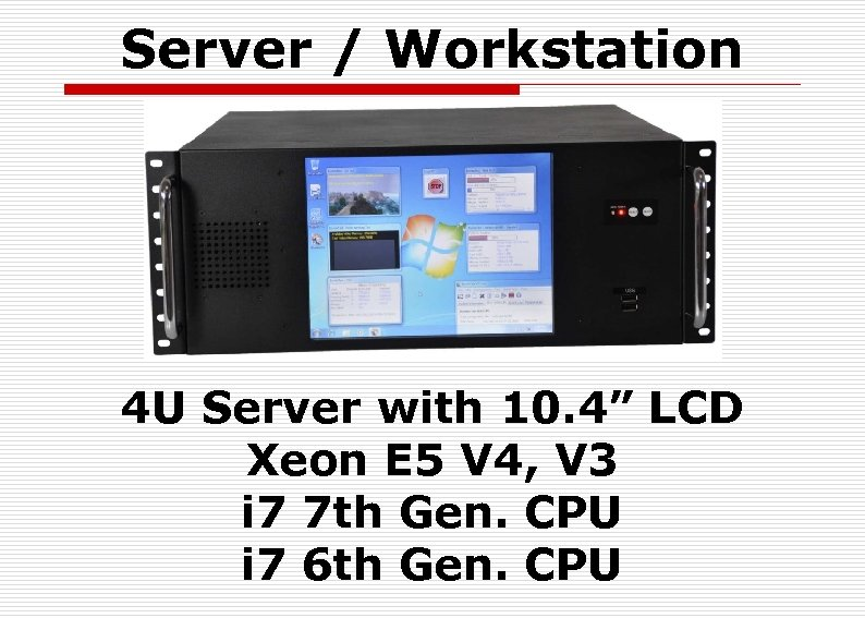 "Server / Workstation 4 U Server with 10. 4"" LCD Xeon E 5 V"
