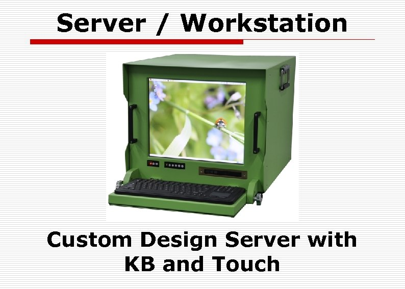 Server / Workstation Custom Design Server with KB and Touch