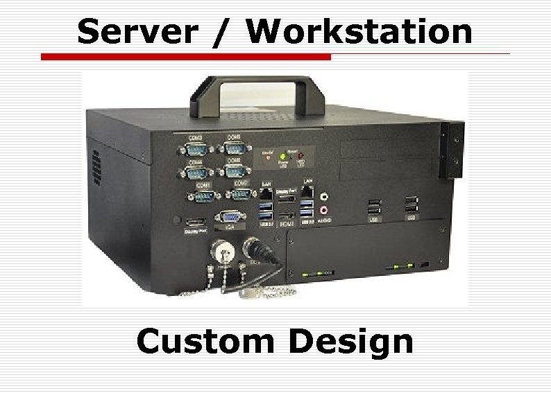 Server / Workstation Custom Design
