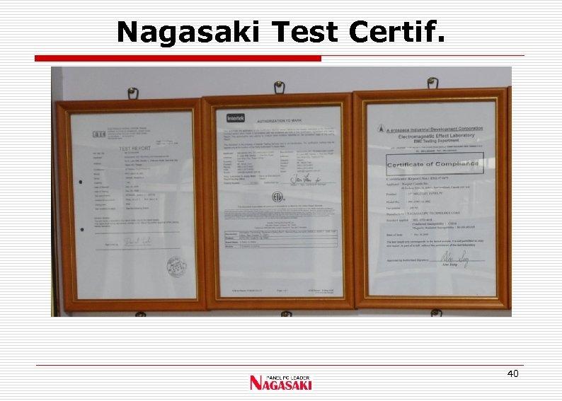 Nagasaki Test Certif. 40