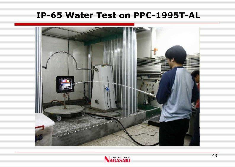 IP-65 Water Test on PPC-1995 T-AL 43