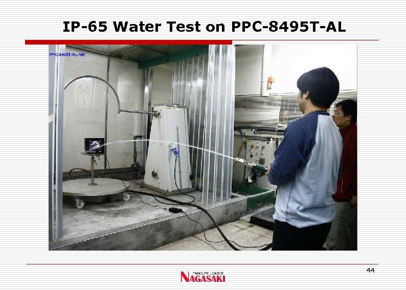 IP-65 Water Test on PPC-8495 T-AL 44
