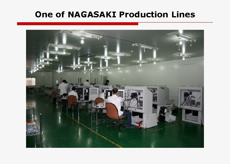 One of NAGASAKI Production Lines