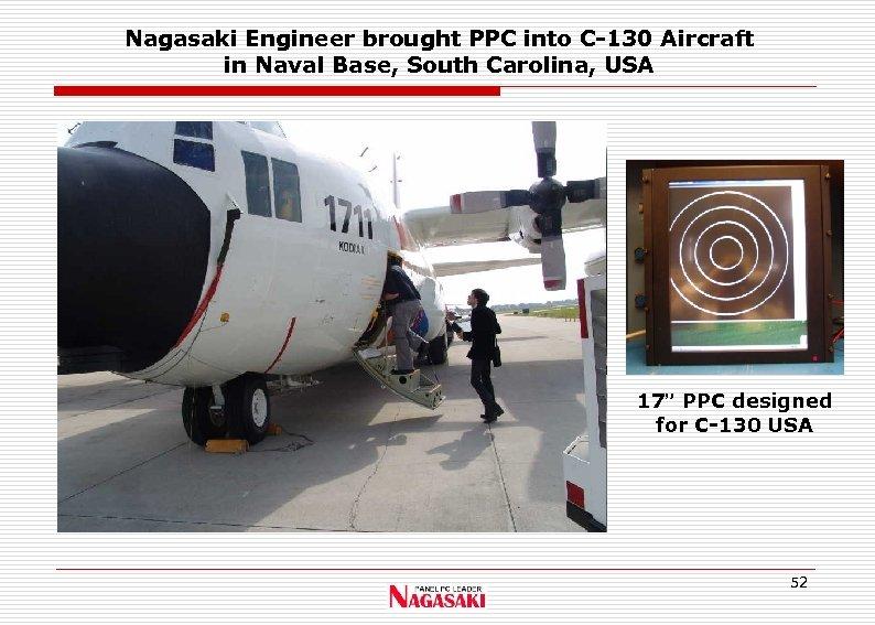 "Nagasaki Engineer brought PPC into C-130 Aircraft in Naval Base, South Carolina, USA 17"""