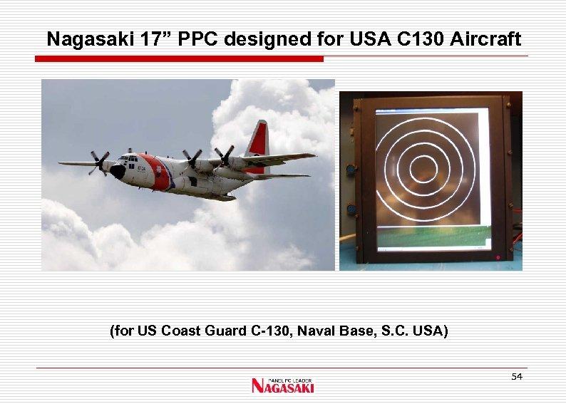"Nagasaki 17"" PPC designed for USA C 130 Aircraft (for US Coast Guard C-130,"