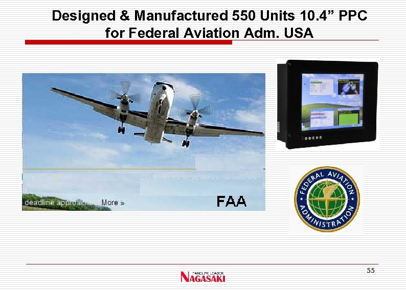 """Designed & Manufactured 550 Units 10. 4"""" PPC for Federal Aviation Adm. USA 55"""