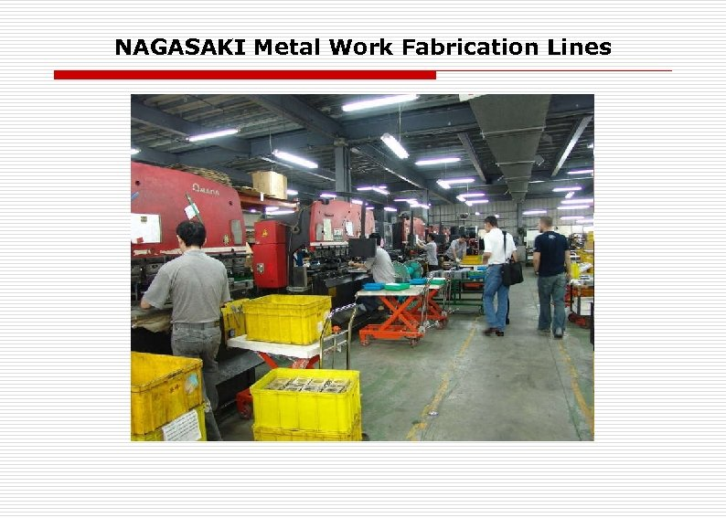NAGASAKI Metal Work Fabrication Lines