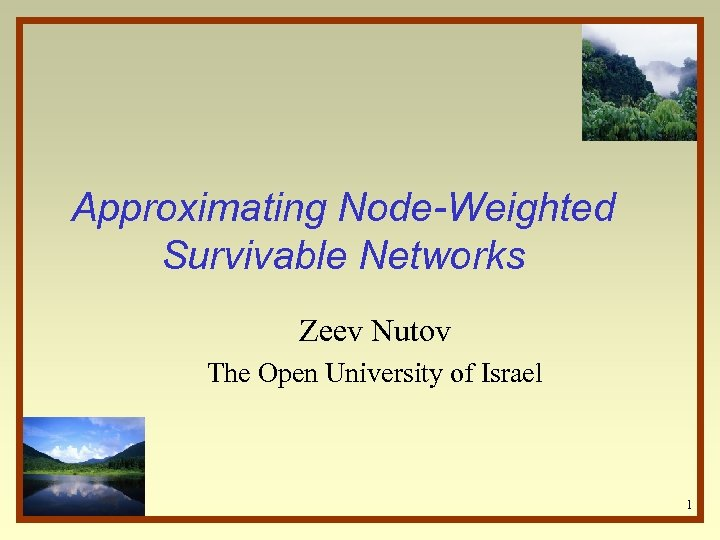 Approximating Node-Weighted Survivable Networks Zeev Nutov The Open University of Israel 1