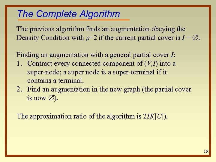 The Complete Algorithm The previous algorithm finds an augmentation obeying the Density Condition with
