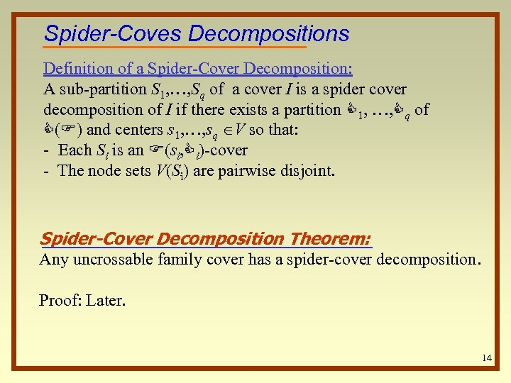 Spider-Coves Decompositions Definition of a Spider-Cover Decomposition: A sub-partition S 1, …, Sq of
