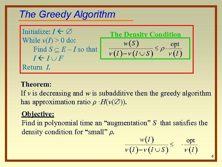 The Greedy Algorithm Initialize: I While ν(I) > 0 do: Find S E –
