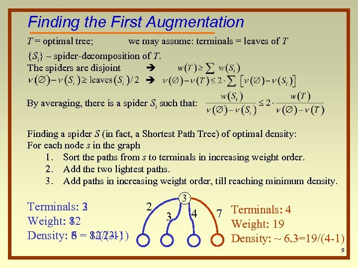 Finding the First Augmentation T = optimal tree; we may assume: terminals = leaves
