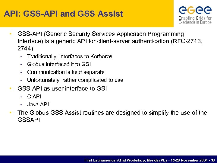 API: GSS-API and GSS Assist • GSS-API (Generic Security Services Application Programming Interface) is