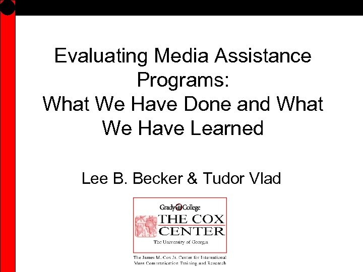 Evaluating Media Assistance Programs: What We Have Done and What We Have Learned Lee