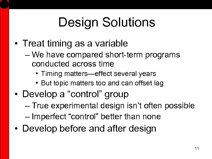 Design Solutions • Treat timing as a variable – We have compared short-term programs