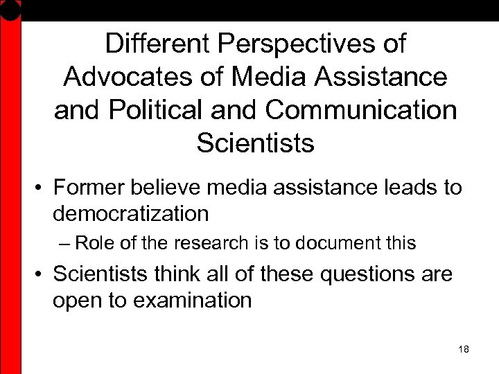 Different Perspectives of Advocates of Media Assistance and Political and Communication Scientists • Former