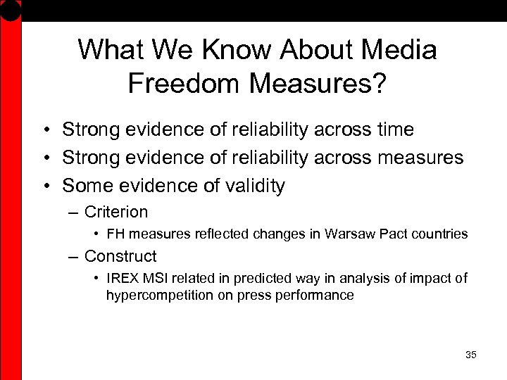 What We Know About Media Freedom Measures? • Strong evidence of reliability across time